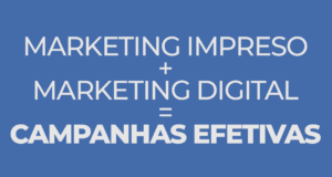 Marketing impresso + Marketing Digital