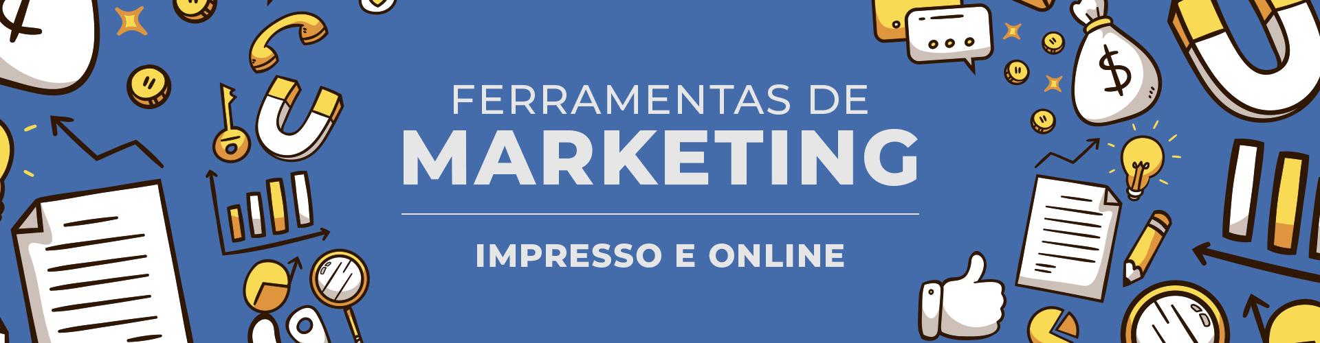 Ferrramentas de marketing impresso e online